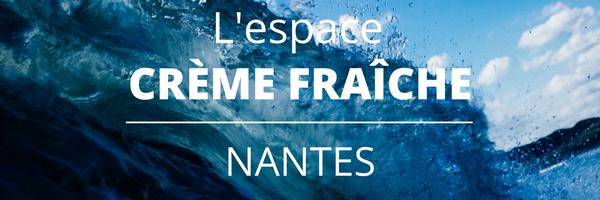De la fraîcheur, de la nouveauté sur Nantes