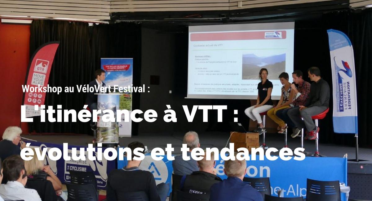 L'itinérance à VTT, évolutions et tendances (retour sur le workshop du VéloVert Festival)